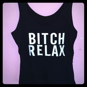 Bitch Relax Top